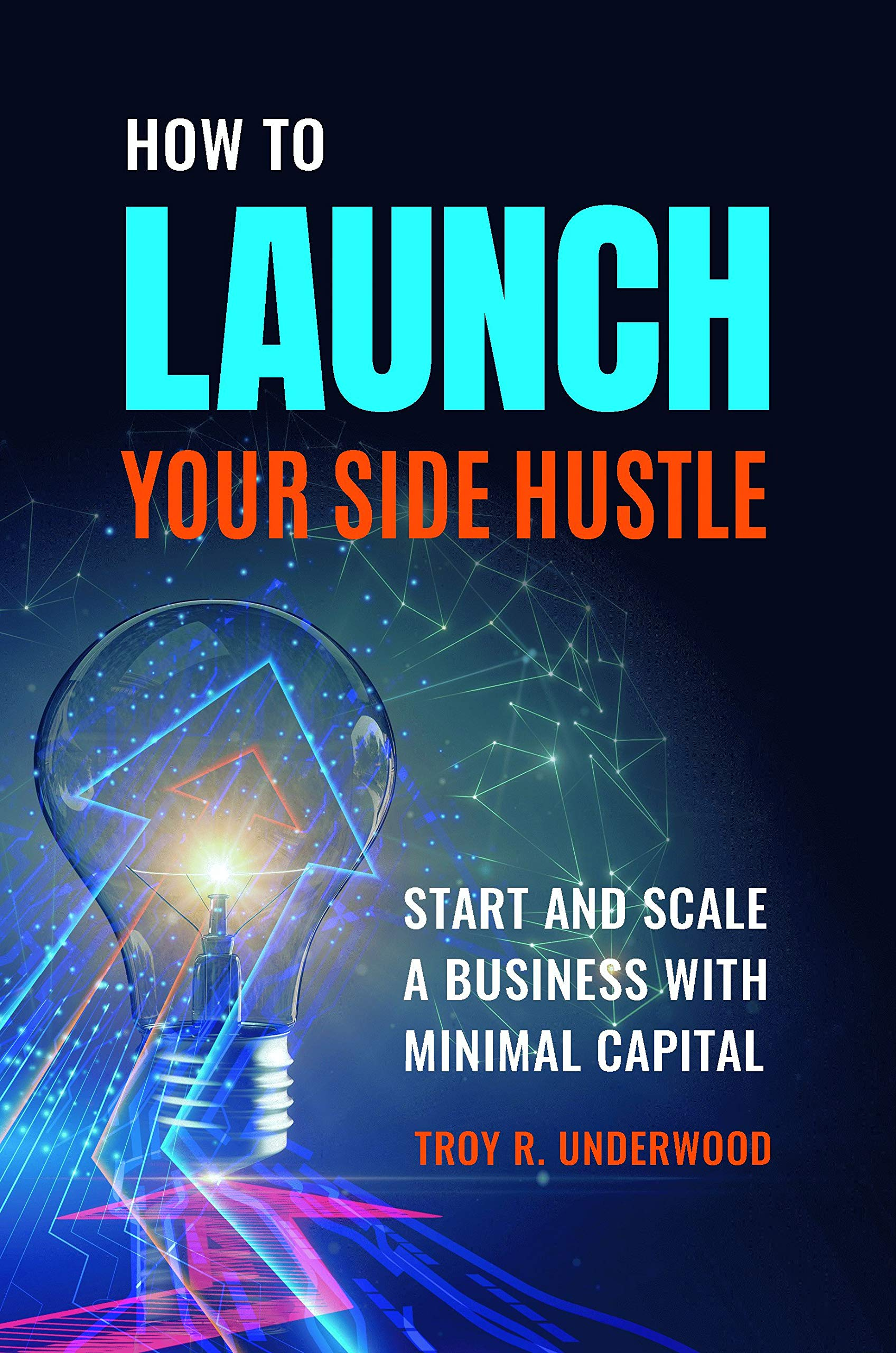 "How to Launch Your Side Hustle"" by  Entrepreneur Troy Underwood - The Hollywood ..."